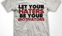 Haters as Motivators? Do you really mean and want that?